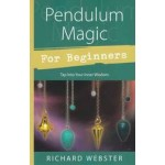Pendulum Magic for Beginners by Richard Webster